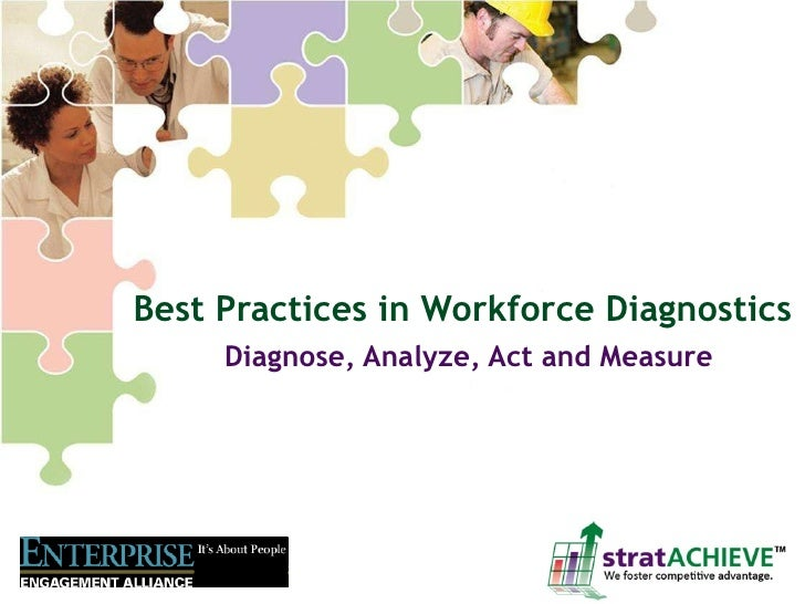Best Practices in Workforce Diagnostics Diagnose, Analyze, Act and Measure