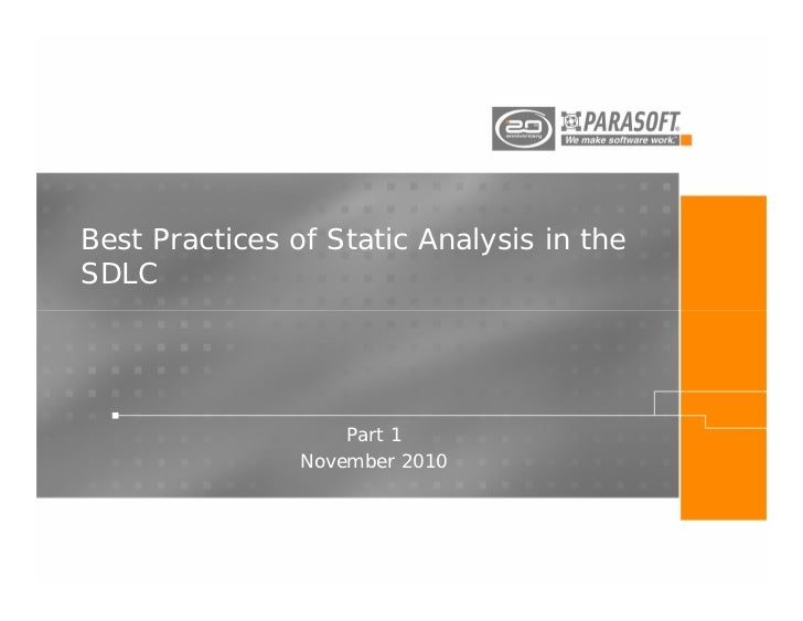 Best Practices of Static Analysis in theSDLC                    Part 1                November 2010