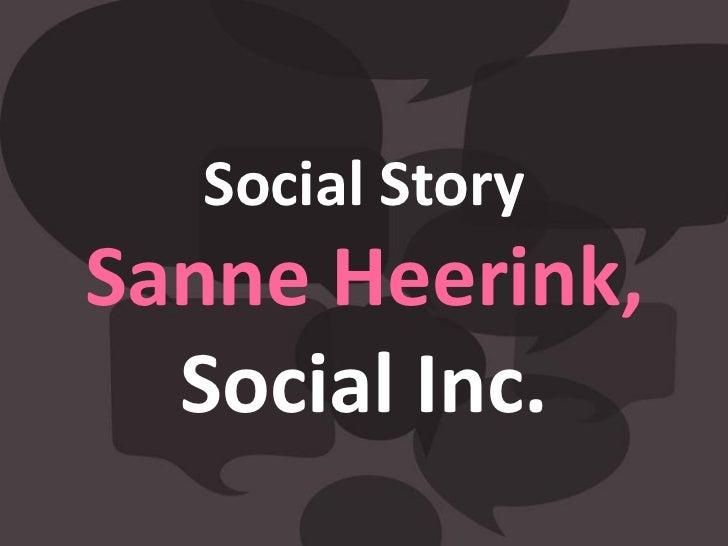 Social StorySanne Heerink,  Social Inc.