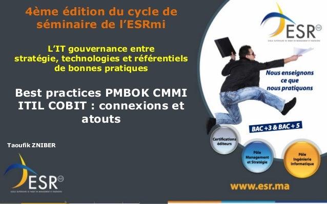 4ème édition du cycle de       séminaire de l'ESRmi         L'IT gouvernance entre  stratégie, technologies et référentiel...