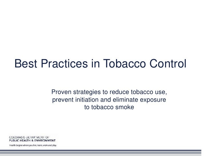 Best Practices in Tobacco Control                       Proven strategies to reduce tobacco use,                       pre...