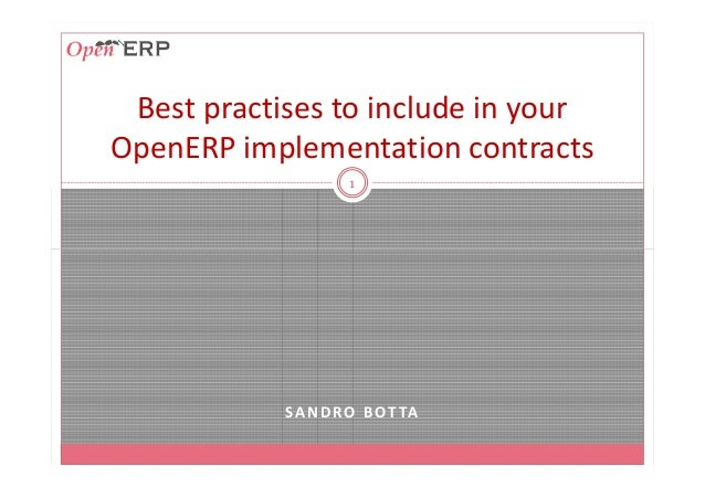Best practises to include in your OpenERP implementation contracts 1 SANDRO BOTTA