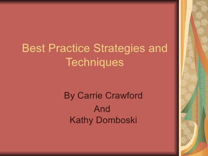 Best Practice Strategies and Techniques By Carrie Crawford And  Kathy Domboski