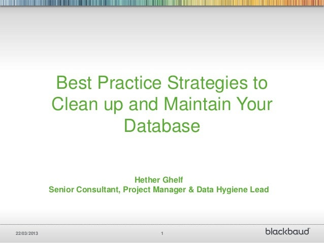 Best Practice Strategies to             Clean up and Maintain Your                     Database                           ...
