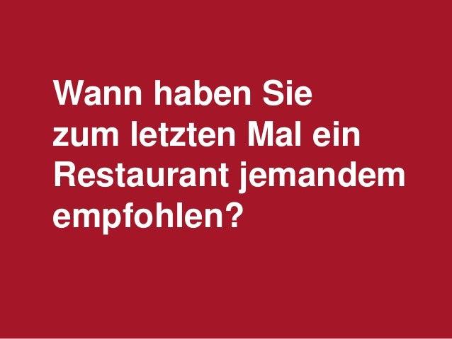 Wann haben Sie zum letzten Mal ein Restaurant jemandem empfohlen?