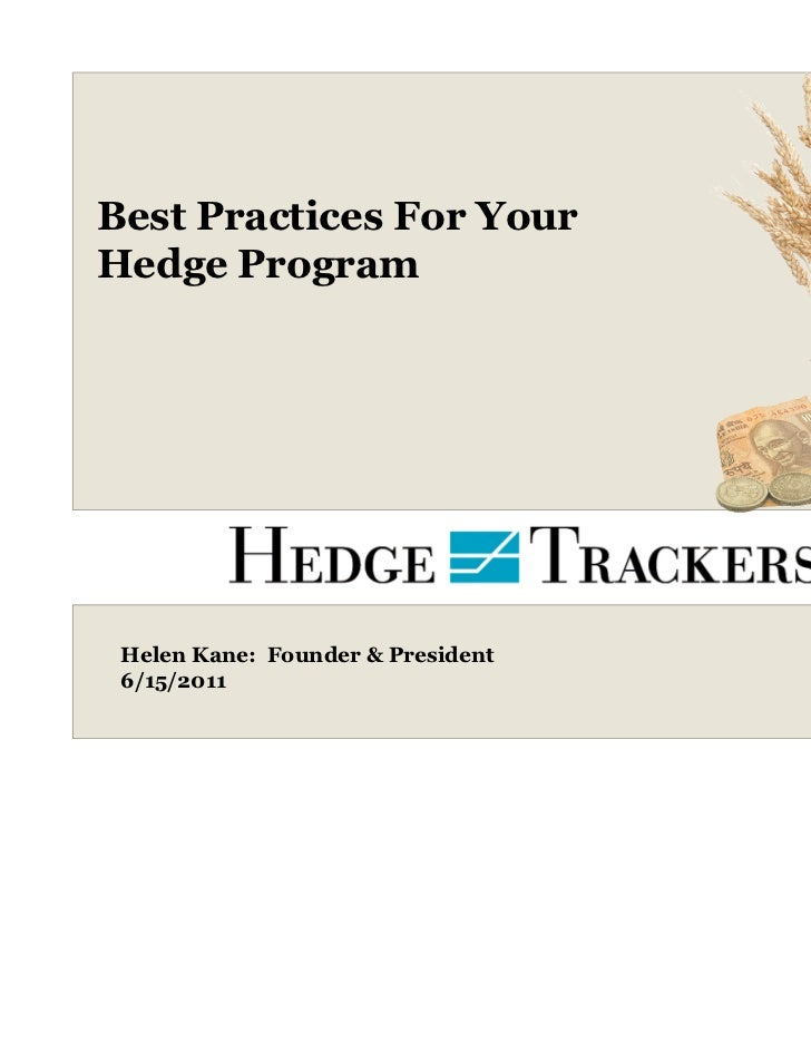 Best Practices For Your Hedge Program from Hedge Trackers, LLC