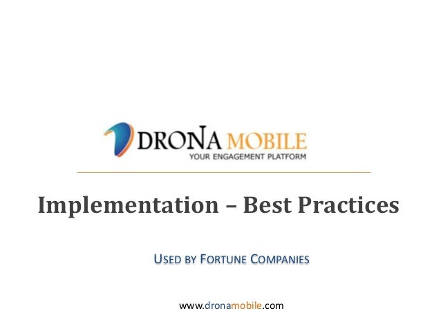 Deltecs confidential | www.dronamobile.comImplementation – Best Practiceswww.dronamobile.comUSED BY FORTUNE COMPANIES
