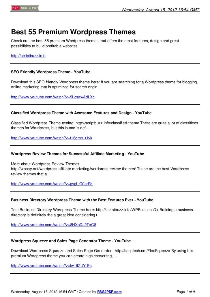 Wednesday, August 15, 2012 16:54 GMTBest 55 Premium Wordpress ThemesCheck out the best 55 premium Wordpress themes that of...