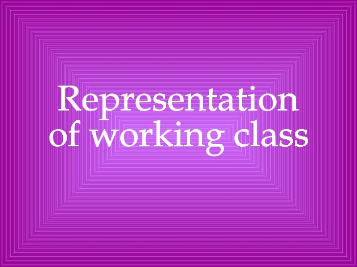 Representation of working class