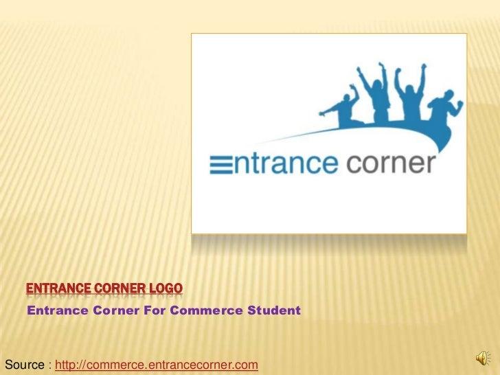 Entrance Corner Logo<br />Entrance Corner For Commerce Student<br />Source : http://commerce.entrancecorner.com<br />