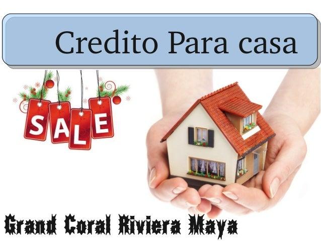 CreditoParacasa  Grand Coral Riviera Maya