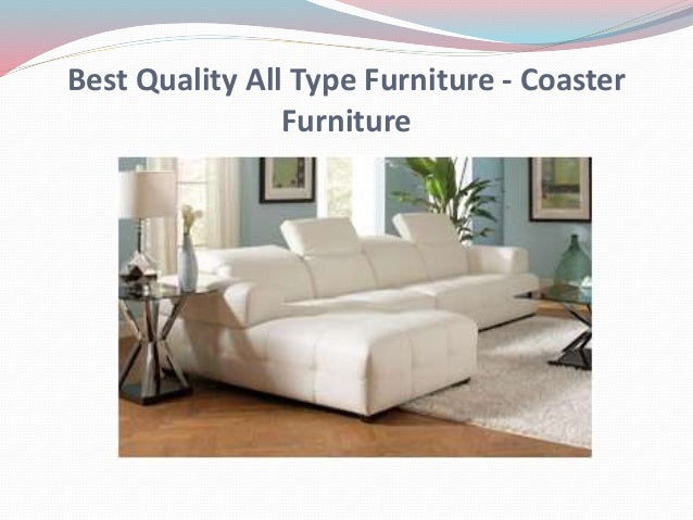 Best quality all type furniture coaster furniture for Best place for quality furniture