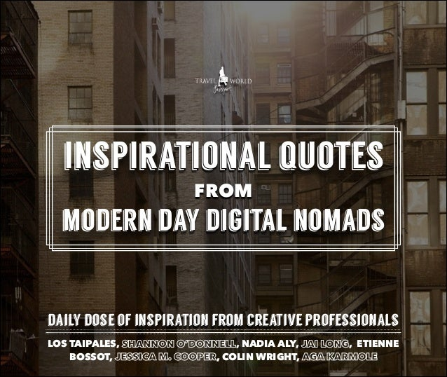 inspirational quotes FROM modern day digital nomads daily dose of inspiration from creative professionals LOS TAIPALES, SH...