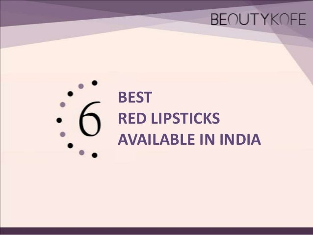 BEST RED LIPSTICKS AVAILABLE IN INDIA