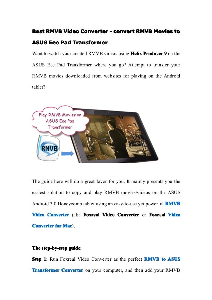 Best RMVB Video Converter - convert RMVB Movies toASUS Eee Pad TransformerWant to watch your created RMVB videos using Hel...
