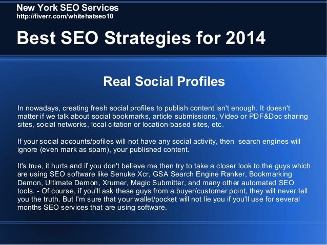 New York SEO Services http://fiverr.com/whitehatseo10  Best SEO Strategies for 2014 Real Social Profiles In nowadays, crea...