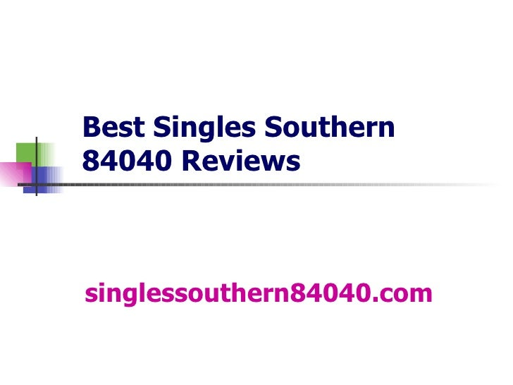 Best Singles Southern 84040 Reviews singlessouthern84040.com