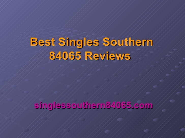Best Singles Southern 84065 Reviews   singlessouthern84065.com