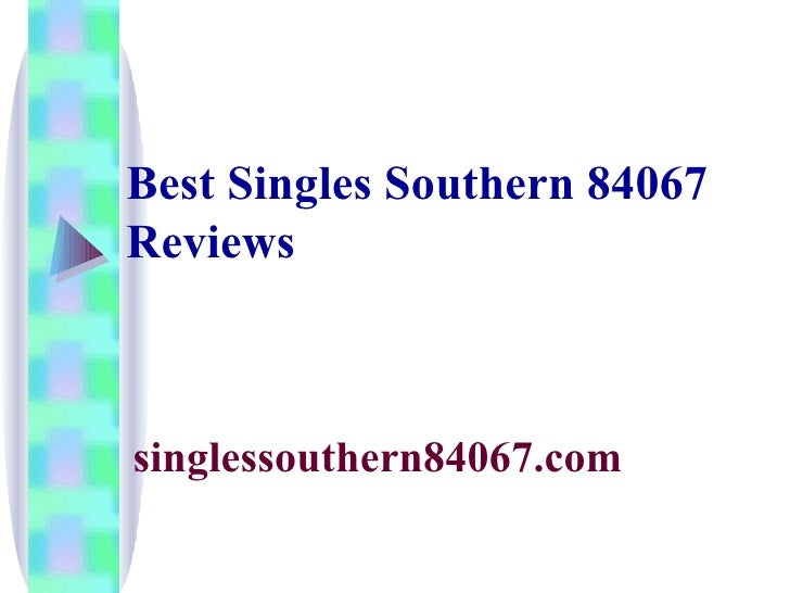Best Singles Southern 84067 Reviews   singlessouthern84067.com