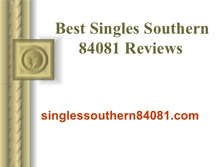 Best Singles Southern 84081 Reviews   singlessouthern84081.com