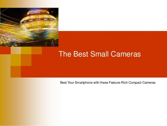 The Best Small Cameras - Spring, 2014