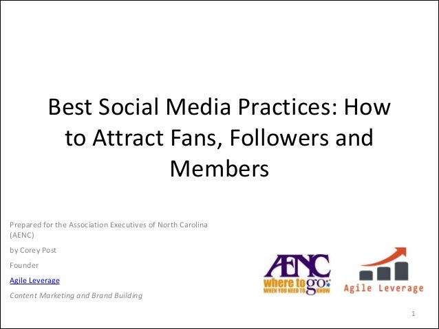 Best  Social  Media  Practices:  How   to  Attract  Fans,  Followers  and   Members Prepared  for  ...