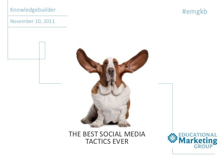 Knowledgebuilder                            #emgkbNovember 10, 2011                    THE BEST SOCIAL MEDIA              ...