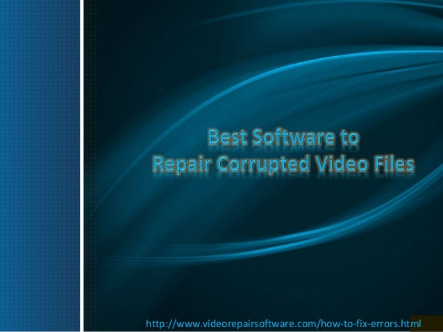 http://www.videorepairsoftware.com/how-to-fix-errors.html