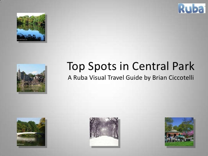 Top Spots in Central ParkA Ruba Visual Travel Guide by Brian Ciccotelli<br />