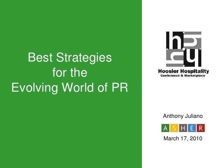 Best Strategies for the Evolving World of PR<br />Anthony Juliano<br />March 17, 2010<br />