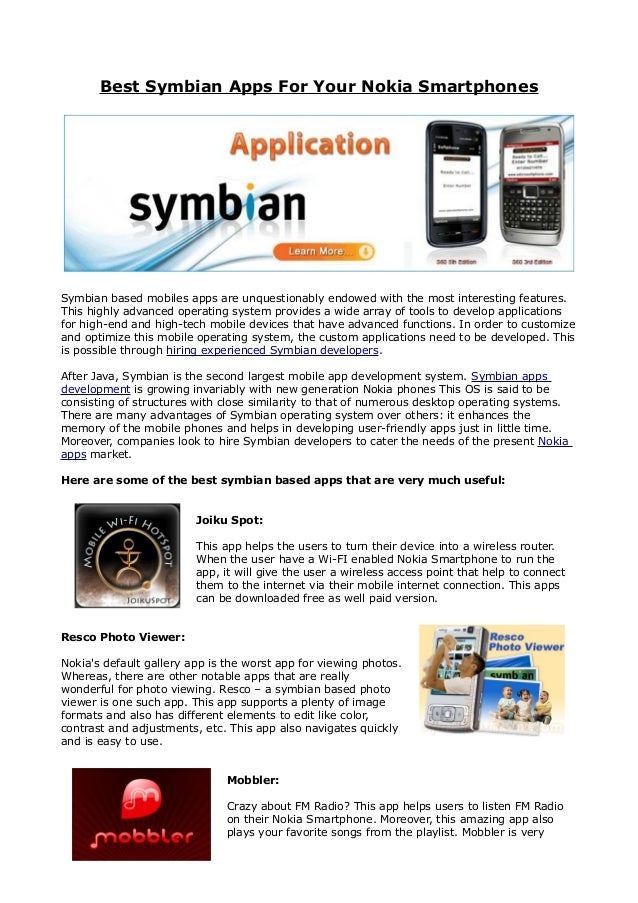Best Symbian Apps For Your Nokia SmartphonesSymbian based mobiles apps are unquestionably endowed with the most interestin...