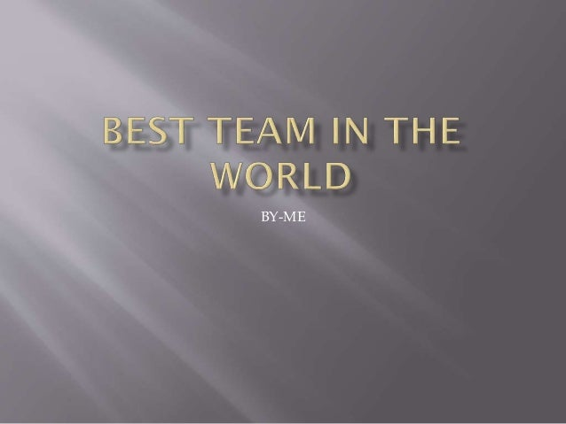 Best team in the world real madrid
