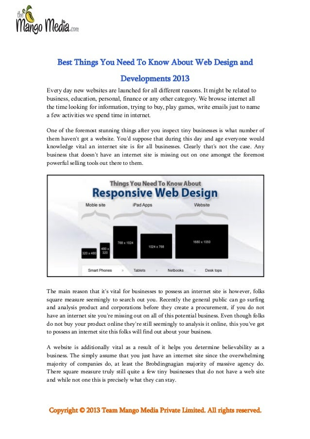 Best Things You Need To Know About Web Design and Developments 2013 Every day new websites are launched for all different ...