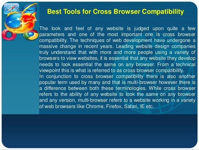 CompanyLOGOBest Tools for Cross Browser CompatibilityThe look and feel of any website is judged upon quite a fewparameters...