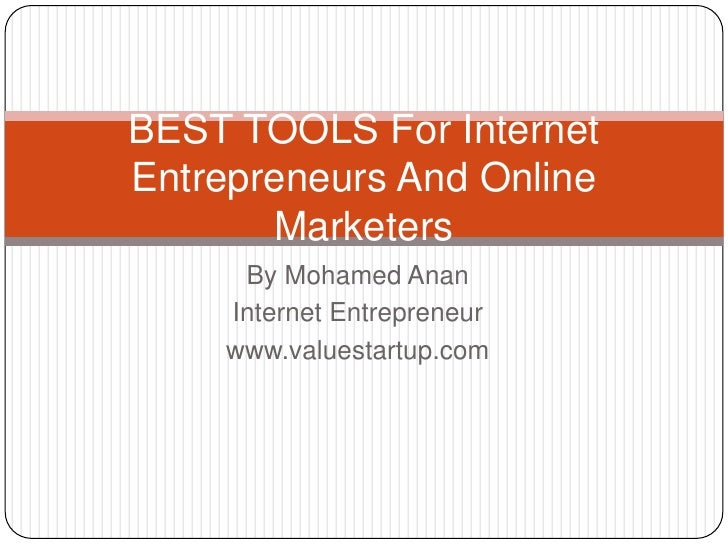 Best tools for internet entrepreneurs and online marketers