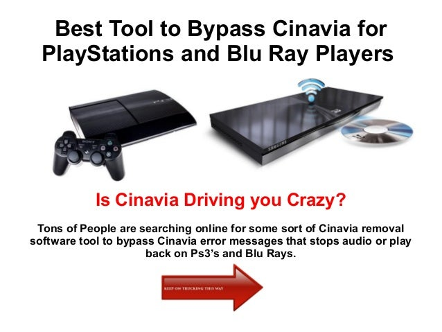 Best tool to bypass cinavia for play stations and blu ray players