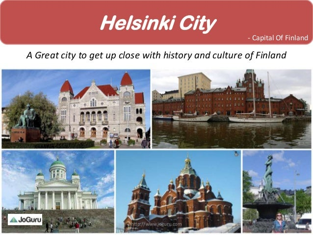 Helsinki CityA Great city to get up close with history and culture of Finland- Capital Of Finlandhttp://www.joguru.com