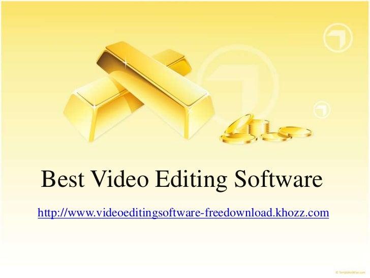 Best Video Editing Softwarehttp://www.videoeditingsoftware-freedownload.khozz.com