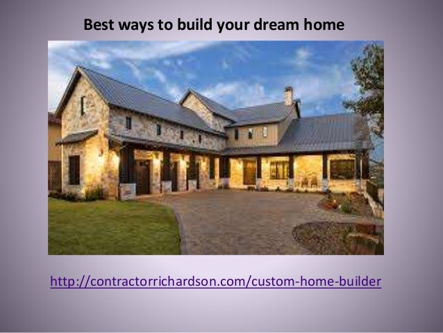 Best ways to build your dream home for Build your dream house