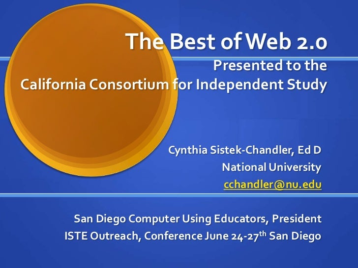 The Best of Web 2.0                            Presented to theCalifornia Consortium for Independent Study                ...
