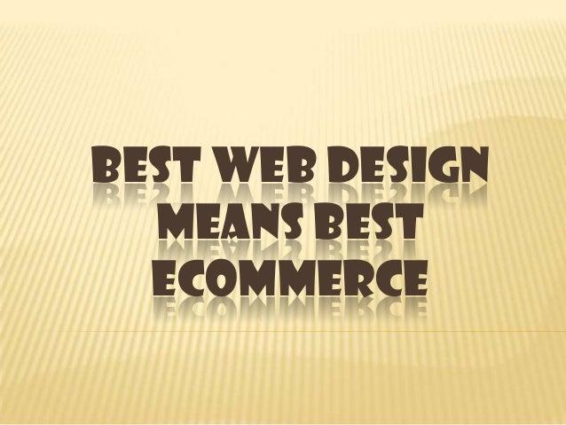 Best web design means best ecommerce