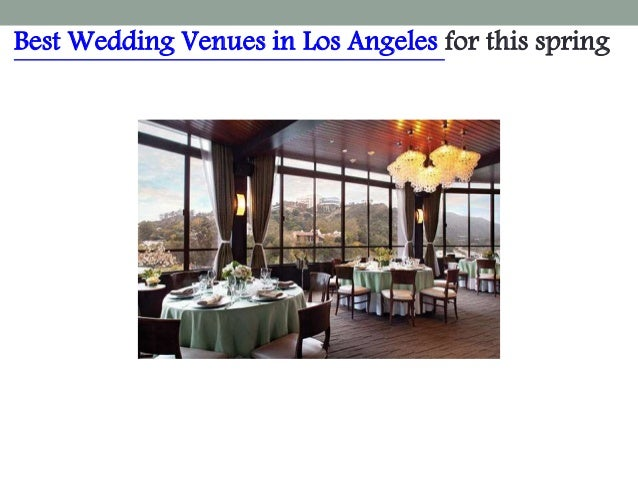 best wedding venues in los angeles for this spring