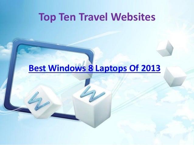 Top Ten Travel Websites  Best Windows 8 Laptops Of 2013