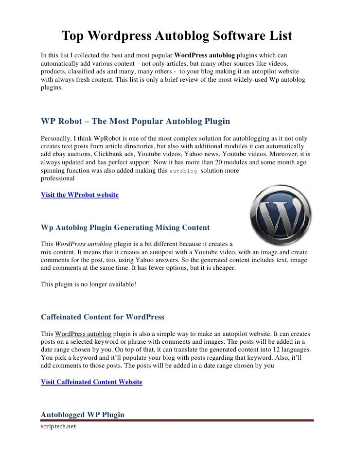Top Wordpress Autoblog Software ListIn this list I collected the best and most popular WordPress autoblog plugins which ca...