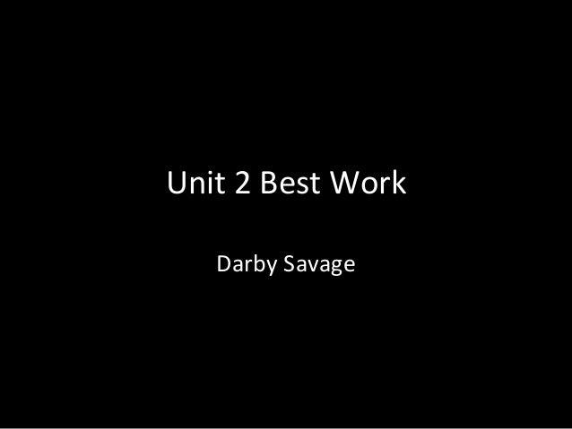 Unit 2 Best Work Darby Savage
