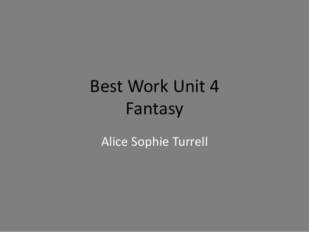 Best Work Unit 4 Fantasy Alice Sophie Turrell