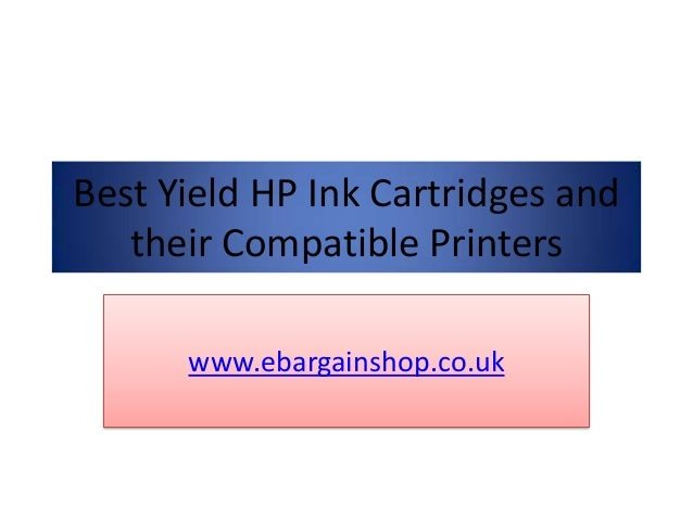 Best Yield HP Ink Cartridges and their Compatible Printers www.ebargainshop.co.uk