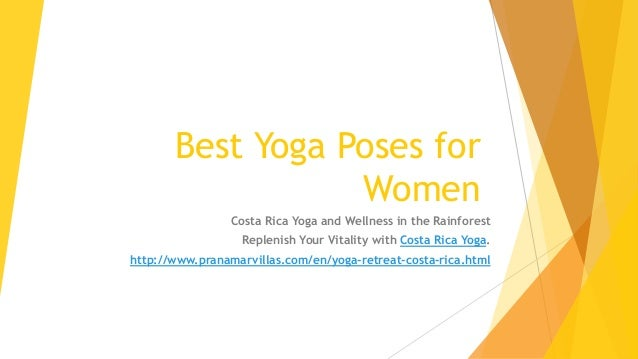 Best Yoga Poses for Women Costa Rica Yoga and Wellness in the Rainforest Replenish Your Vitality with Costa Rica Yoga. htt...