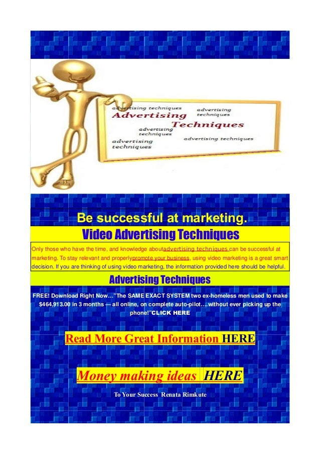 Be successful at marketing. Video Advertising Techniques Only those who have the time, and knowledge aboutadvertising tech...