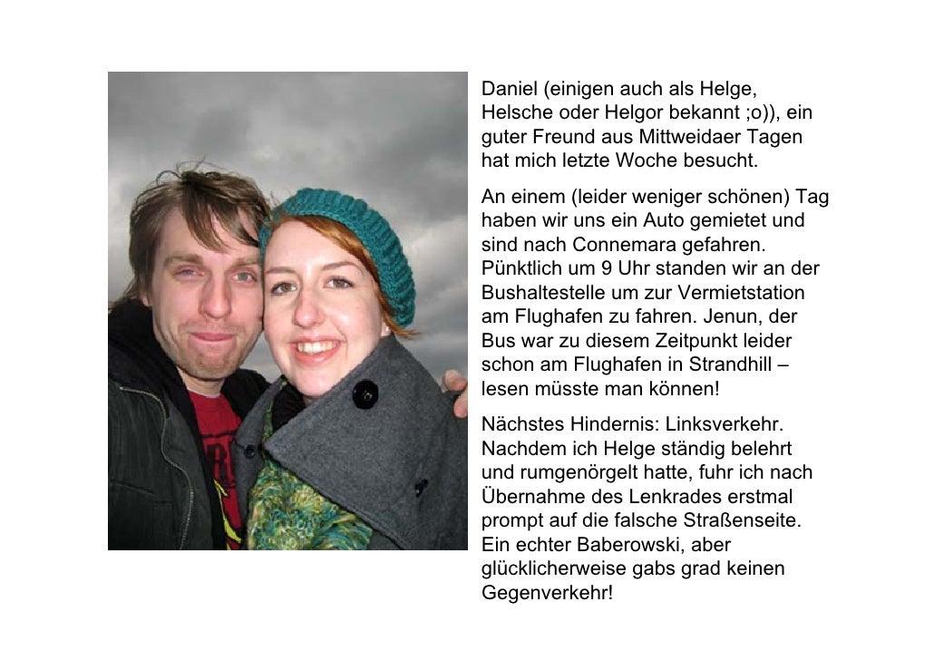 Daniel (einigen auch als Helge, Helsche oder Helgor bekannt ;o)), ein guter Freund aus Mittweidaer Tagen hat mich letzte W...